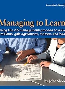 managing-to-learn-using-the-a3-management-process-2008-by-john-shook