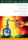 building-trust-in-business-politics-relationships-and-life-2003-by-robert-c-solomon-and-fernando-flores