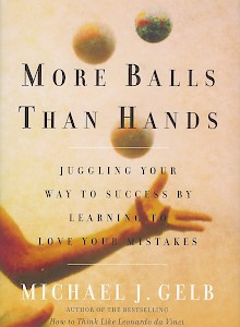 more-balls-than-hands-juggling-your-way-to-success-by-learning-to-love-your-mistakes-2003-by-michael-gelb