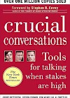 crucial-conversations-tools-for-talking-when-stakes-are-high-2002-by-kerry-patterson-joseph-grenny-ron-mcmillan-and-al-switzler